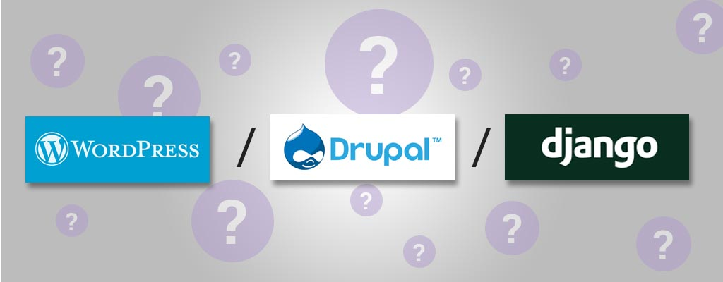 WordPress or Drupal or Django
